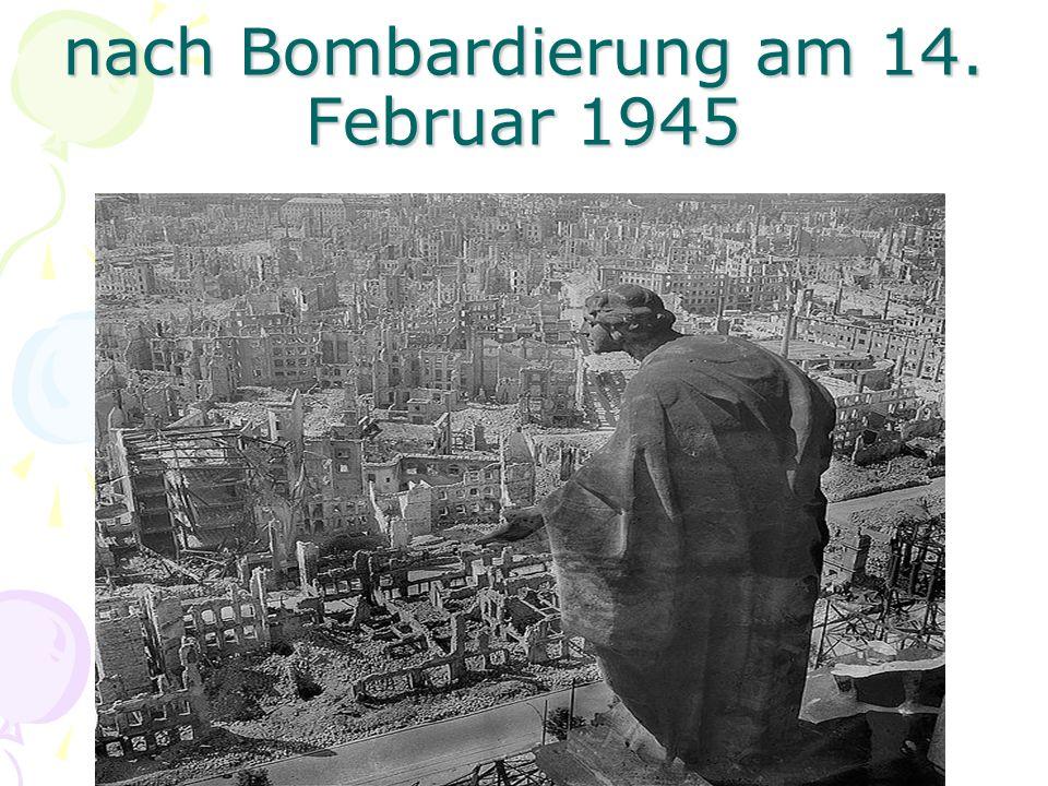 nach Bombardierung am 14. Februar 1945