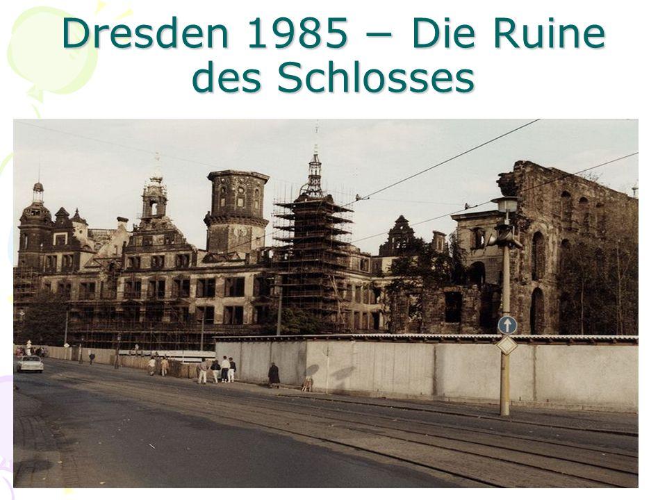 Dresden 1985 Die Ruine des Schlosses