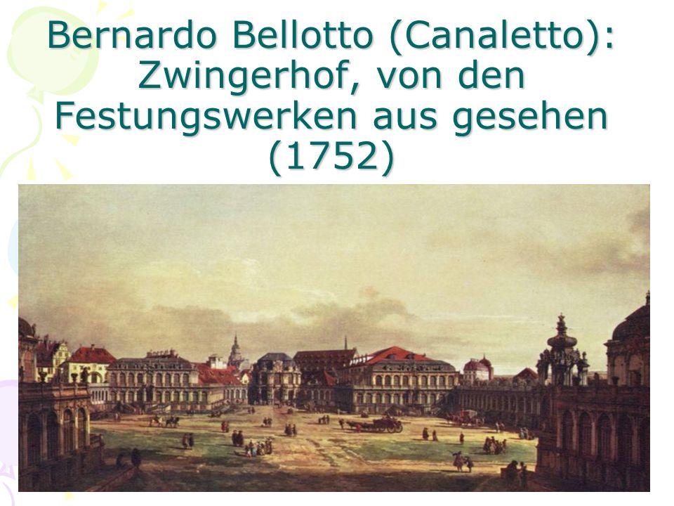 Bernardo Bellotto (Canaletto): Zwingerhof, von den Festungswerken aus gesehen (1752)