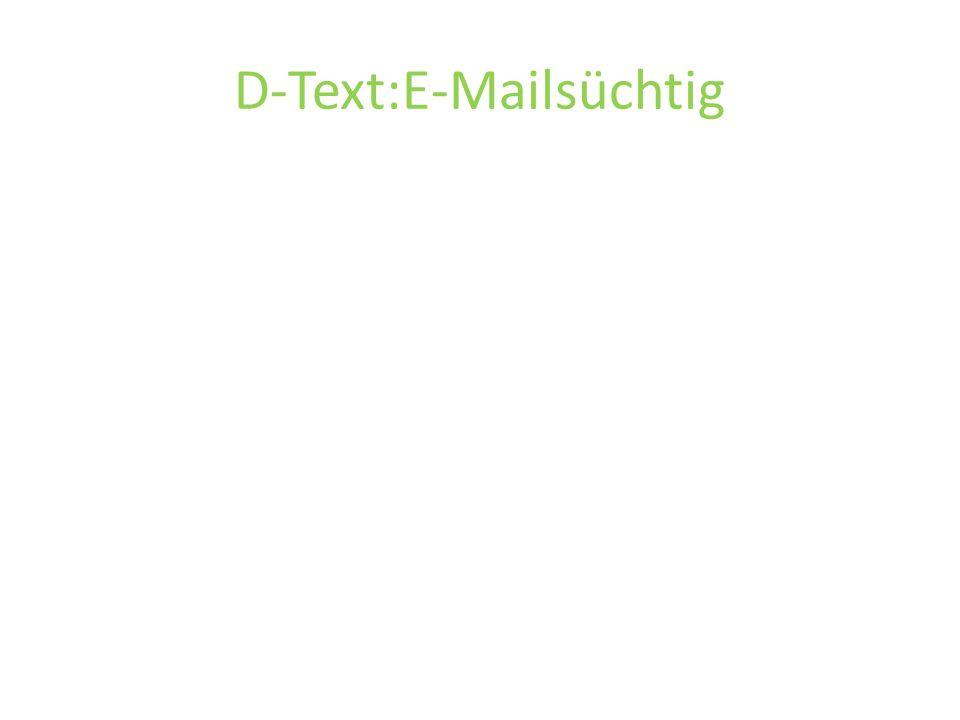 D-Text:E-Mailsüchtig
