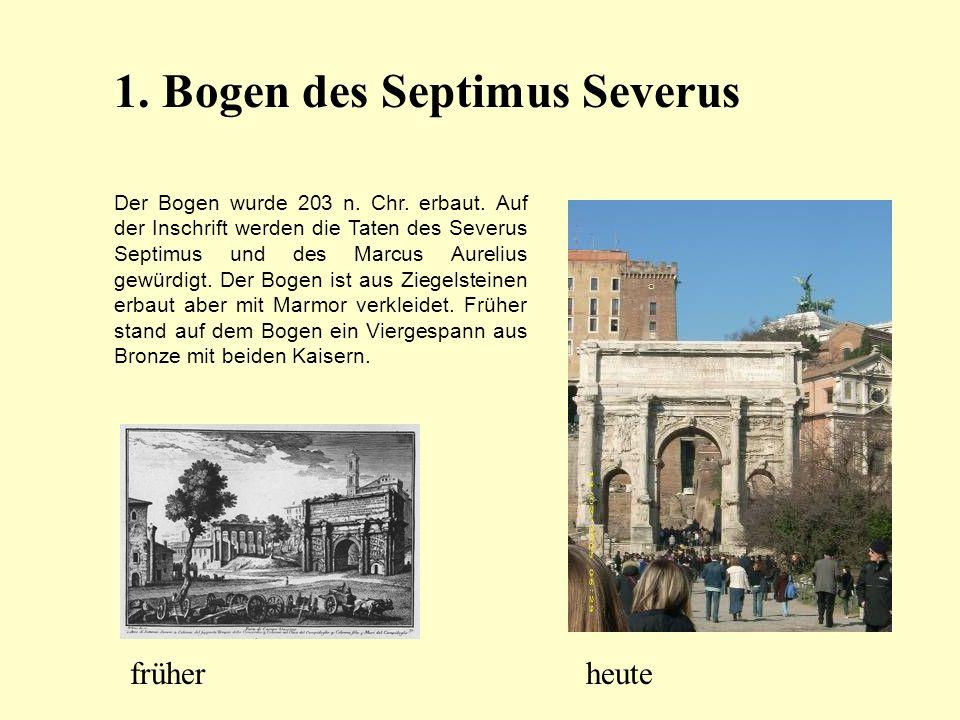 Der Bogen wurde 203 n. Chr. erbaut. Auf der Inschrift werden die Taten des Severus Septimus und des Marcus Aurelius gewürdigt. Der Bogen ist aus Ziege