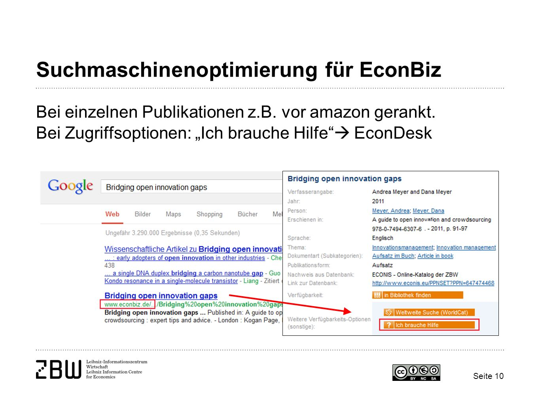 Seite 10 Suchmaschinenoptimierung für EconBiz Bei einzelnen Publikationen z.B. vor amazon gerankt. Bei Zugriffsoptionen: Ich brauche Hilfe EconDesk