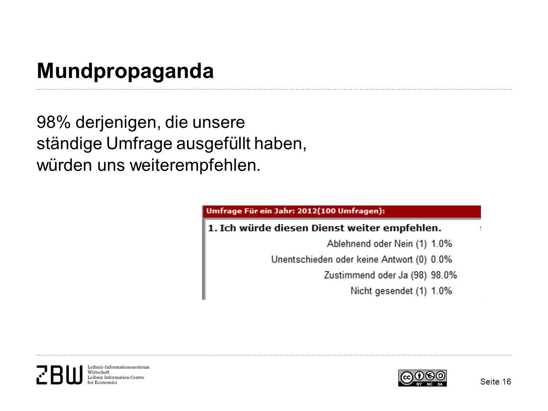 Mundpropaganda 98% derjenigen, die unsere ständige Umfrage ausgefüllt haben, würden uns weiterempfehlen. Seite 16