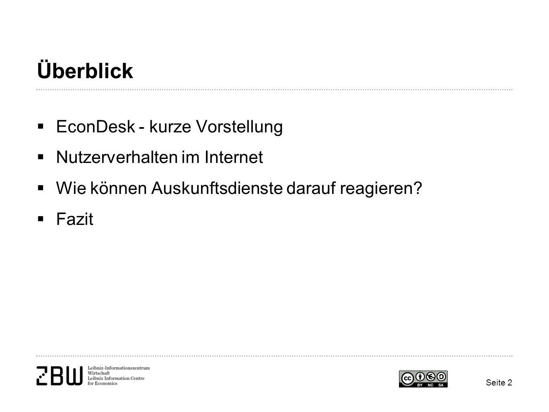 Überblick EconDesk - kurze Vorstellung Nutzerverhalten im Internet Wie können Auskunftsdienste darauf reagieren? Fazit Seite 2