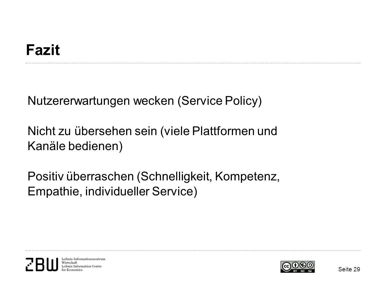 Fazit Nutzererwartungen wecken (Service Policy) Nicht zu übersehen sein (viele Plattformen und Kanäle bedienen) Positiv überraschen (Schnelligkeit, Ko