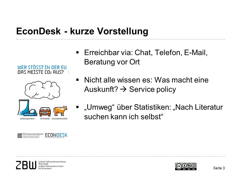 Seite 3 EconDesk - kurze Vorstellung Erreichbar via: Chat, Telefon, E-Mail, Beratung vor Ort Nicht alle wissen es: Was macht eine Auskunft? Service po
