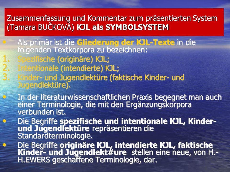 Zusammenfassung und Kommentar zum präsentierten System (Tamara BUČKOVÁ): HANDLUNGSSYSTEM als Subsystem der KJL Die Beschreibung des Handlungssystems findet in den EWERS-Betrachtungen immer mehrere Überschneidungsflächen mit der literarischen Kommunikation.