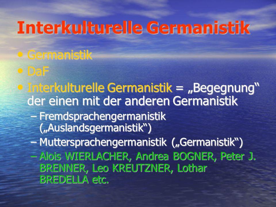 Aus der Sicht der Literaturwissenschaft Interkulturalität = Bildung von unterschiedlichen hermeneutischen Welten Interkulturalität = Bildung von unterschiedlichen hermeneutischen Welten –Aspekt traditioneller Hermeneutik (z.B.