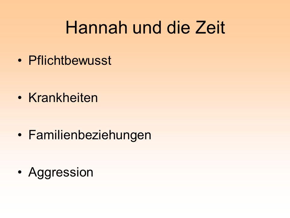 Hannah und die Zeit Pflichtbewusst Krankheiten Familienbeziehungen Aggression