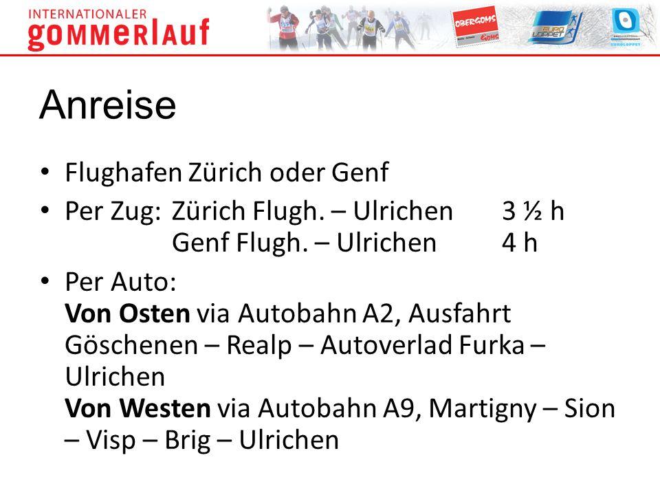 Flughafen Zürich oder Genf Per Zug:Zürich Flugh. – Ulrichen3 ½ h Genf Flugh. – Ulrichen4 h Per Auto: Von Osten via Autobahn A2, Ausfahrt Göschenen – R