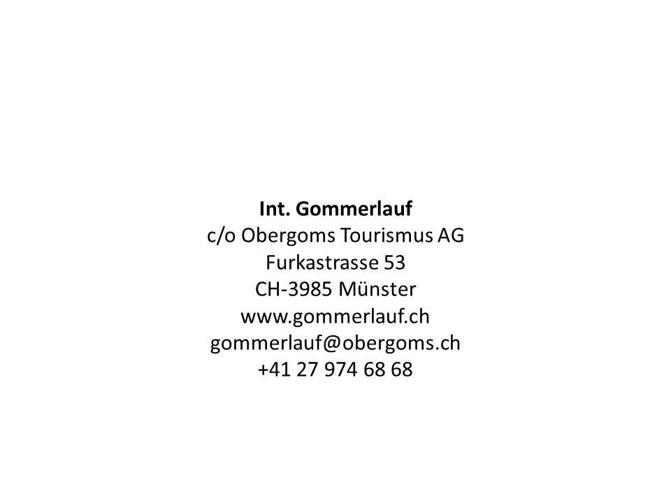 Int. Gommerlauf c/o Obergoms Tourismus AG Furkastrasse 53 CH-3985 Münster www.gommerlauf.ch gommerlauf@obergoms.ch +41 27 974 68 68