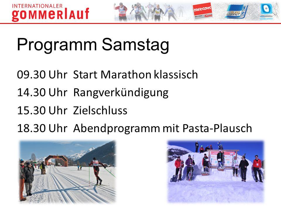 09.30 UhrStart Marathon klassisch 14.30 UhrRangverkündigung 15.30 UhrZielschluss 18.30 UhrAbendprogramm mit Pasta-Plausch Programm Samstag