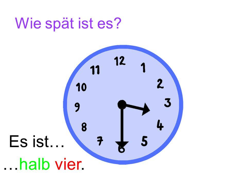 Jetzt bist du dran! Wie spät ist es? …fünf Uhr. …zwei Uhr.…vier Uhr.…zwölf Uhr. Es ist…