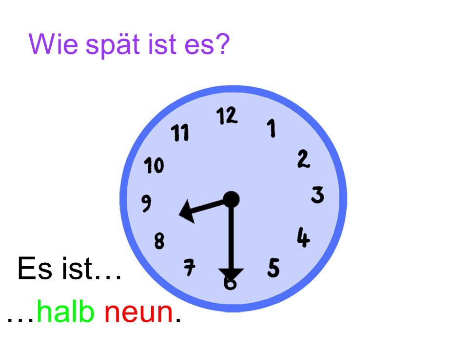 Wie spät ist es? Es ist… …halb elf.