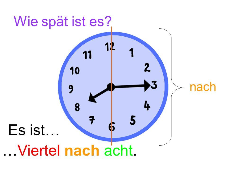 Jetzt bist du dran! Wie spät ist es? …halb fünf. …halb sieben.…halb vier.…halb acht. Es ist…
