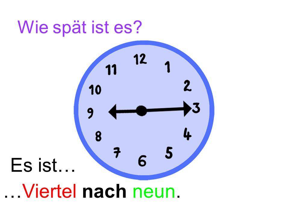 Wie spät ist es? Es ist… …Viertel nach zwölf.