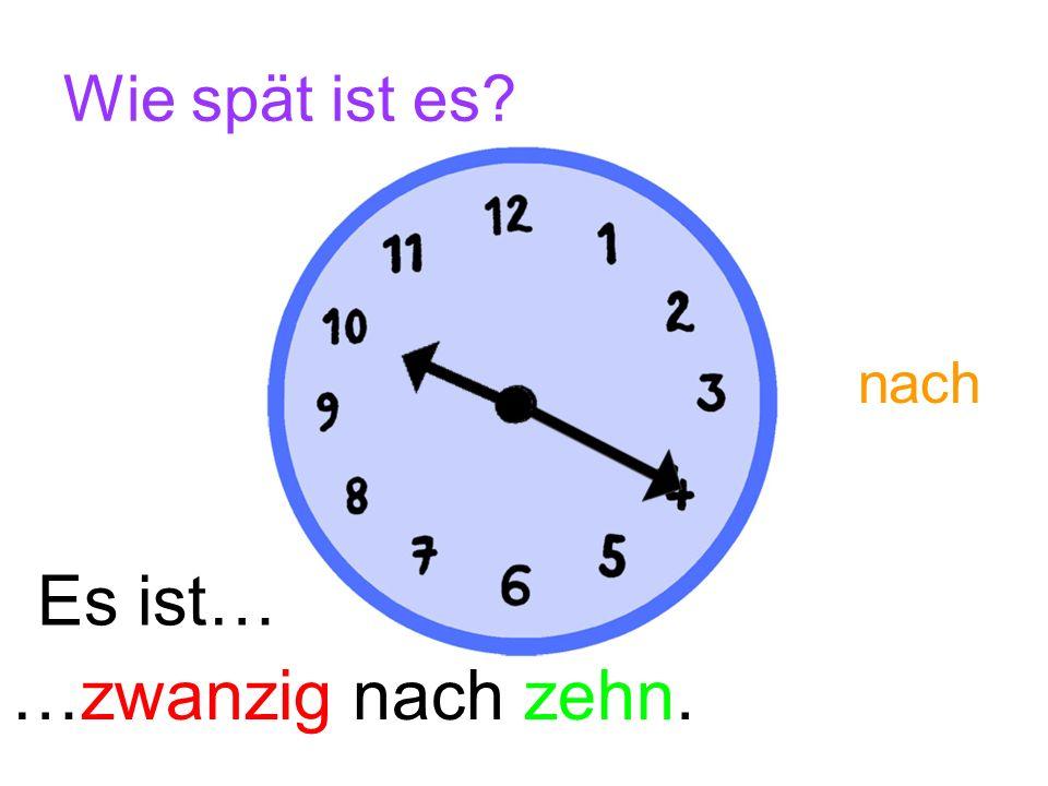 Wie spät ist es? Es ist… …zehn nach zehn. nach