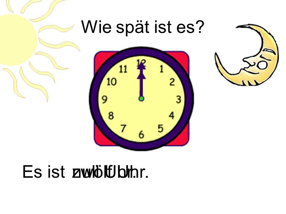 Wie spät ist es? Es istsieben Uhr dreizig.neunzehn Uhr dreizig.