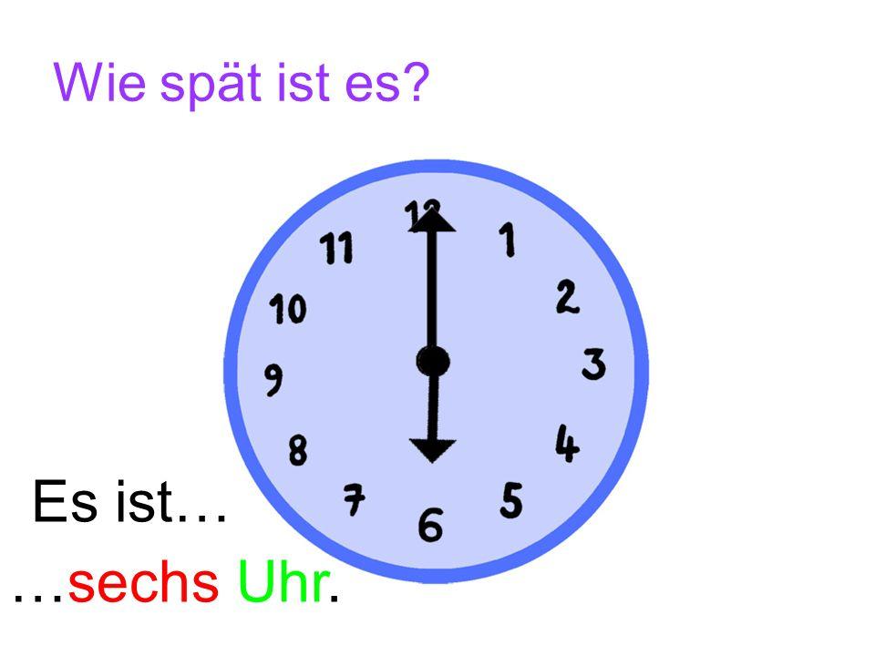 Wie spät ist es? Es ist drei Uhr. Es ist vier Uhr.