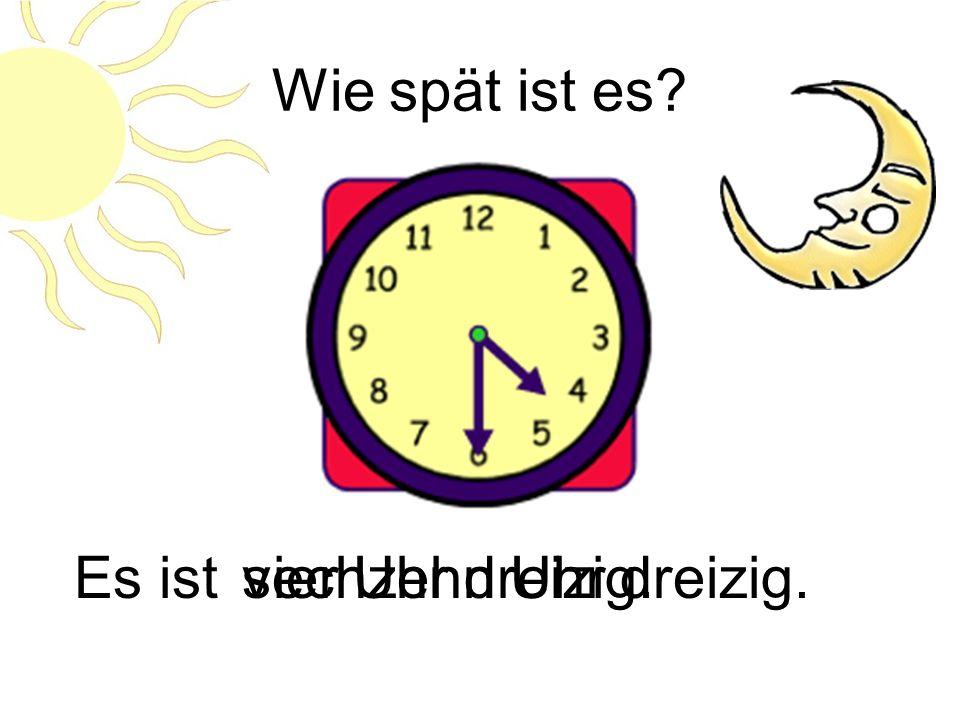 Wie spät ist es? Es istzwölf Uhr.null Uhr.