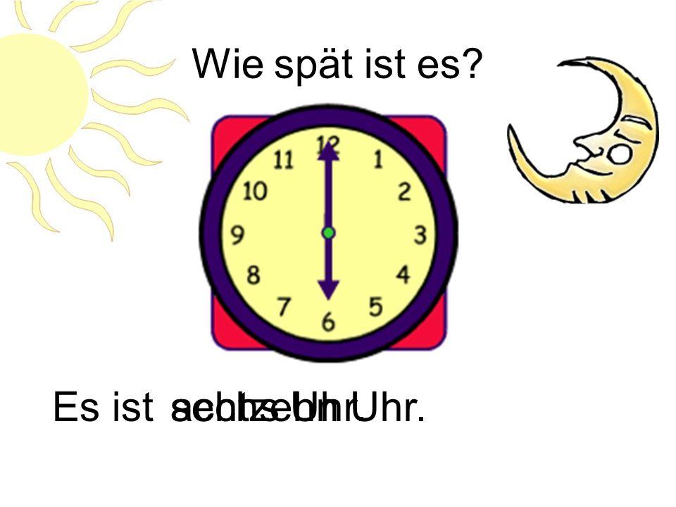 Wie spät ist es? Es istvier Uhr dreizig.sechzehn Uhr dreizig.