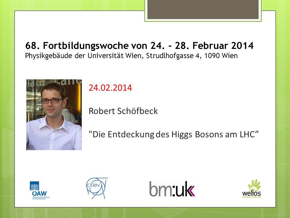 24.02.2014 Robert Schöfbeck Die Entdeckung des Higgs Bosons am LHC 68.