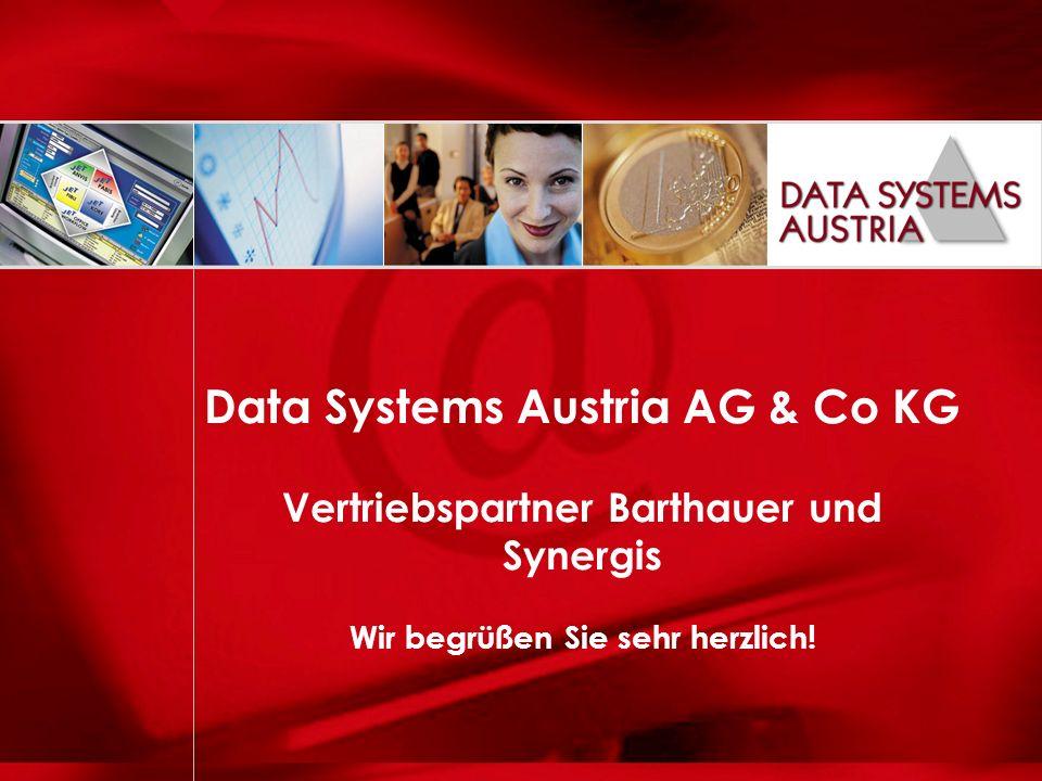 Peter Hüthmair Data Systems Austria AG & Co KG Vertriebspartner Barthauer und Synergis Wir begrüßen Sie sehr herzlich!