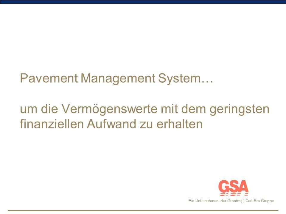 Ein Unternehmen der Grontmij | Carl Bro Gruppe Aufbau eines PMS Für ein Pavement Management System ist eine differenzierte Beschreibung der Schäden notwendig.