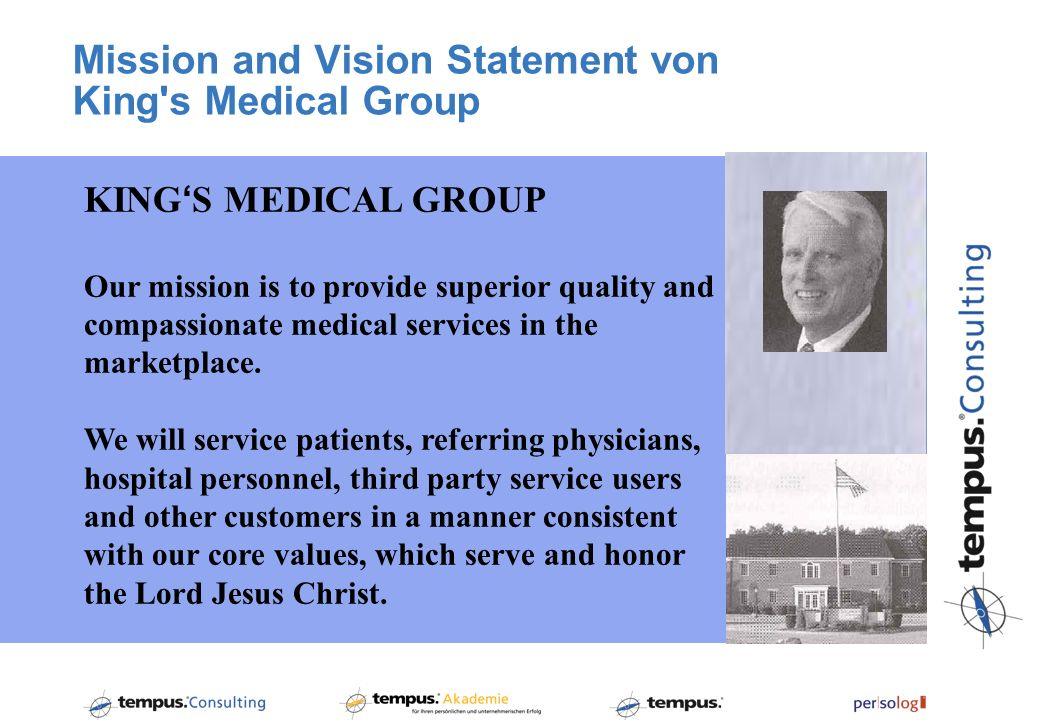 Mission and Vision Statement von King's Medical Group KING S MEDICAL GROUP Our mission is to provide superior quality and compassionate medical servic