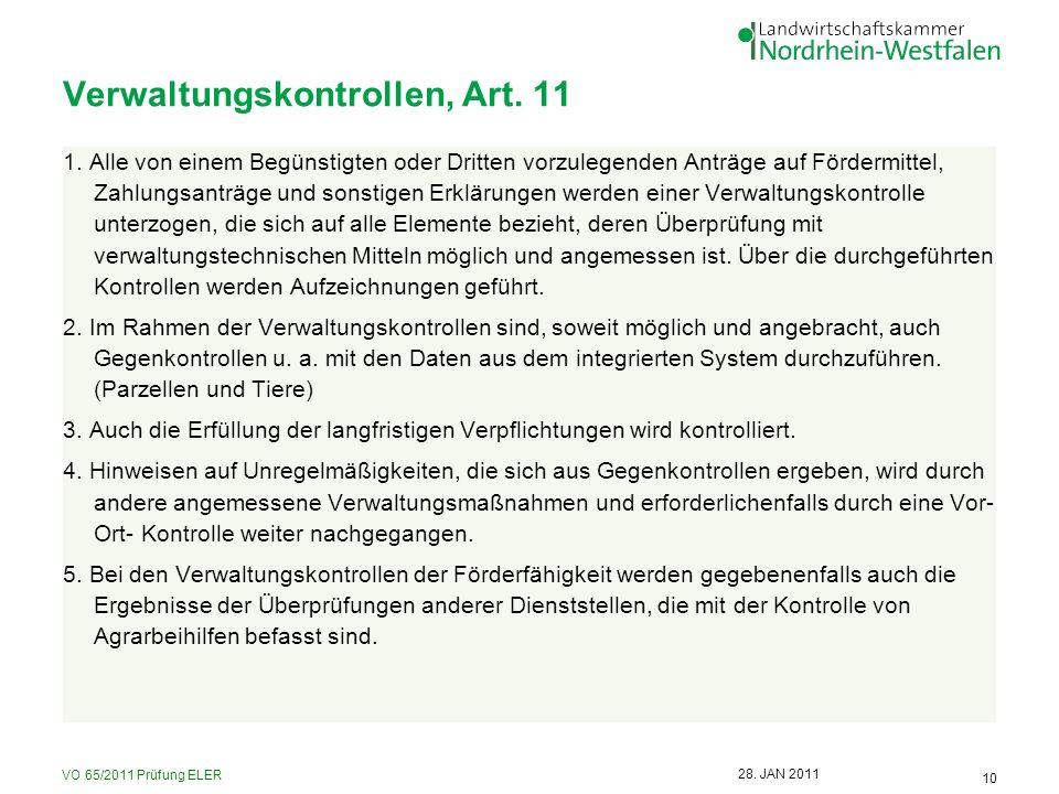 VO 65/2011 Prüfung ELER 10 28. JAN 2011 Verwaltungskontrollen, Art. 11 1. Alle von einem Begünstigten oder Dritten vorzulegenden Anträge auf Fördermit