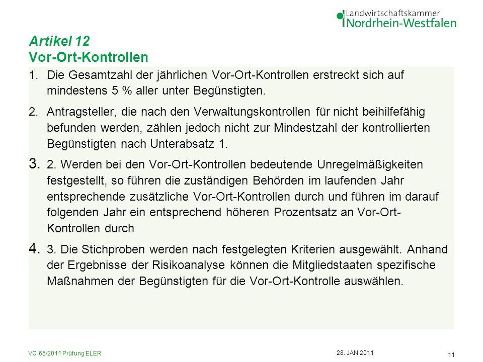 VO 65/2011 Prüfung ELER 11 28. JAN 2011 Artikel 12 Vor-Ort-Kontrollen 1.Die Gesamtzahl der jährlichen Vor-Ort-Kontrollen erstreckt sich auf mindestens