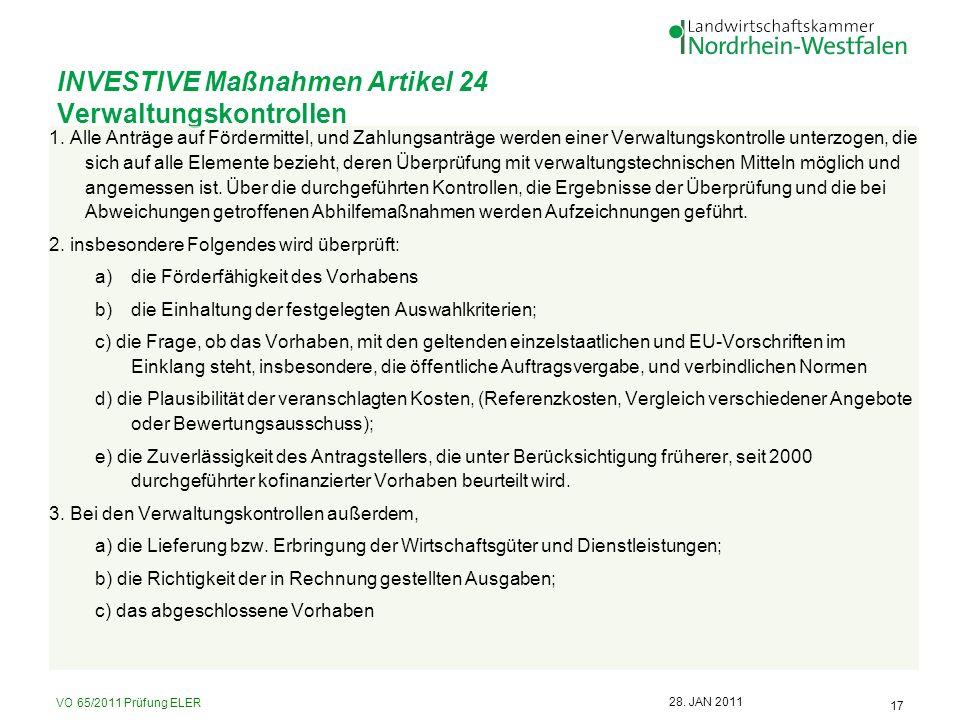 VO 65/2011 Prüfung ELER 17 28. JAN 2011 INVESTIVE Maßnahmen Artikel 24 Verwaltungskontrollen 1. Alle Anträge auf Fördermittel, und Zahlungsanträge wer