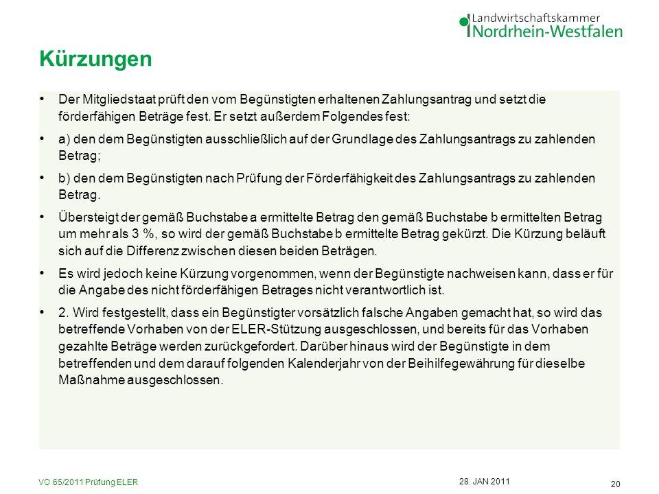 VO 65/2011 Prüfung ELER 20 28. JAN 2011 Kürzungen Der Mitgliedstaat prüft den vom Begünstigten erhaltenen Zahlungsantrag und setzt die förderfähigen B