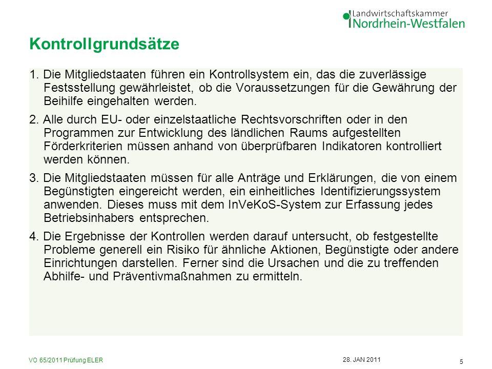 VO 65/2011 Prüfung ELER 5 28. JAN 2011 Kontrollgrundsätze 1. Die Mitgliedstaaten führen ein Kontrollsystem ein, das die zuverlässige Festsstellung gew