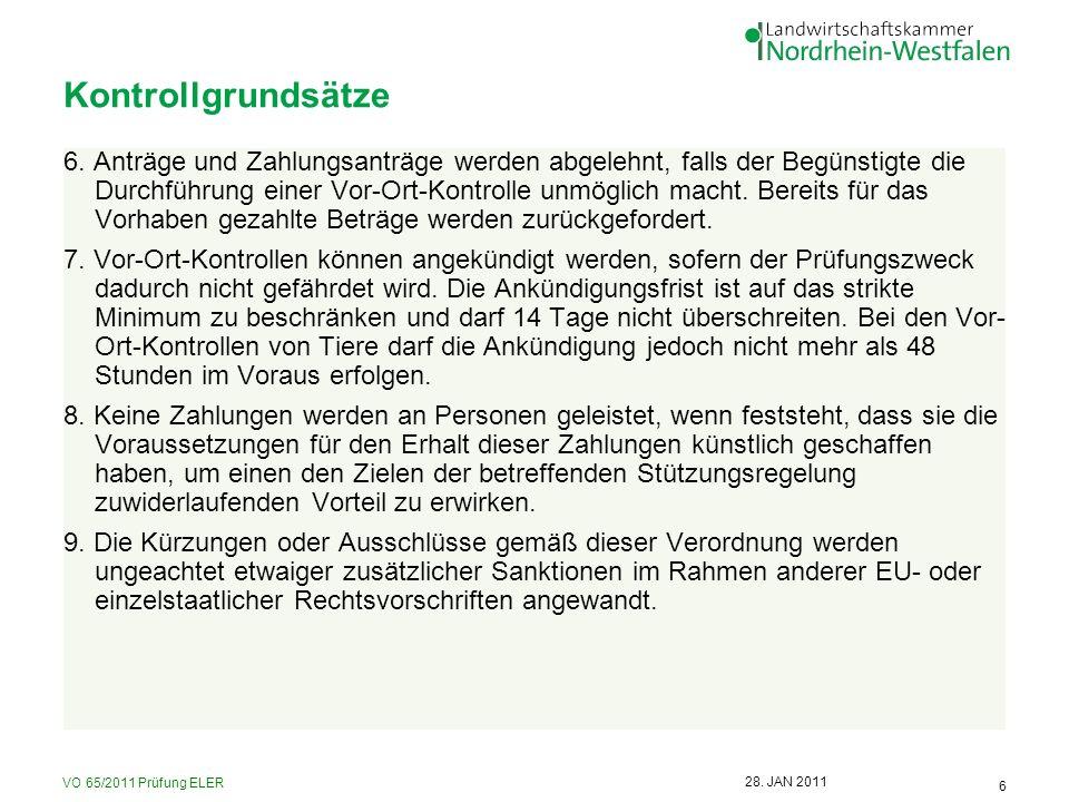 VO 65/2011 Prüfung ELER 6 28. JAN 2011 Kontrollgrundsätze 6. Anträge und Zahlungsanträge werden abgelehnt, falls der Begünstigte die Durchführung eine