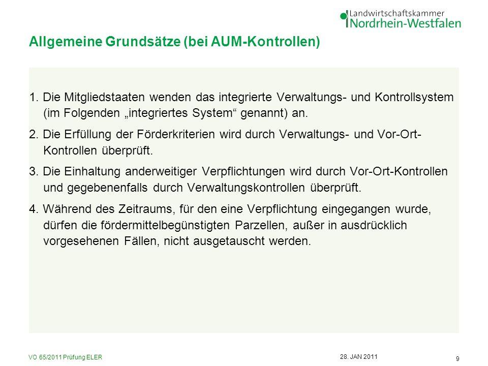 VO 65/2011 Prüfung ELER 9 28. JAN 2011 Allgemeine Grundsätze (bei AUM-Kontrollen) 1. Die Mitgliedstaaten wenden das integrierte Verwaltungs- und Kontr