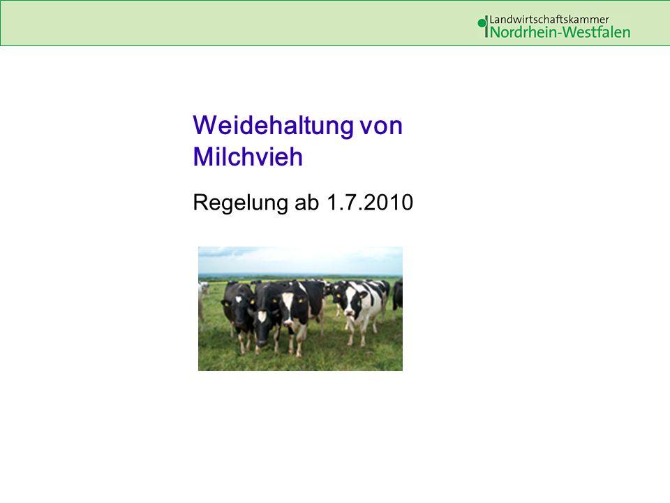 Weidehaltung von Milchvieh Regelung ab 1.7.2010