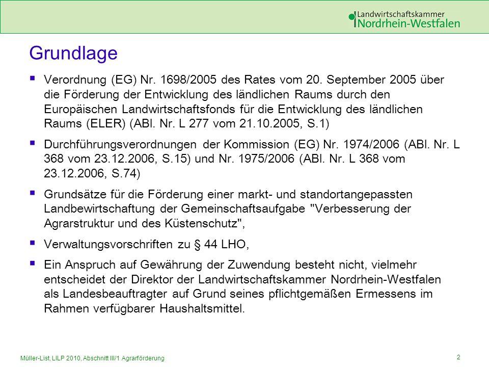 2 Müller-List, LILP 2010, Abschnitt III/1 Agrarförderung Grundlage Verordnung (EG) Nr. 1698/2005 des Rates vom 20. September 2005 über die Förderung d