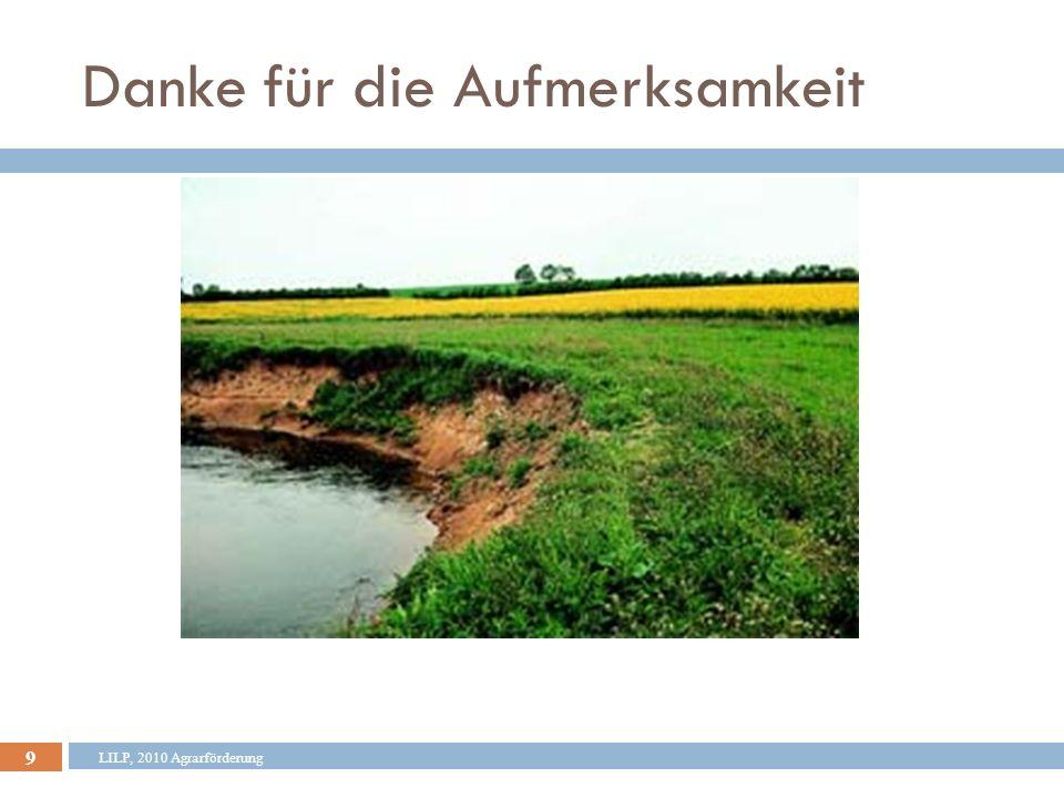 10 Zuwendungsvoraussetzungen II - Bewirtschaftung Begrünung mit mehr- jährigen Grasarten Keine Beweidung Abzäunung des Uferrandstreifens bei Grünlandflächen