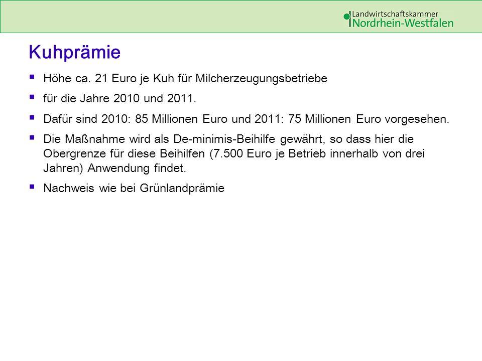 Kuhprämie Höhe ca. 21 Euro je Kuh für Milcherzeugungsbetriebe für die Jahre 2010 und 2011.