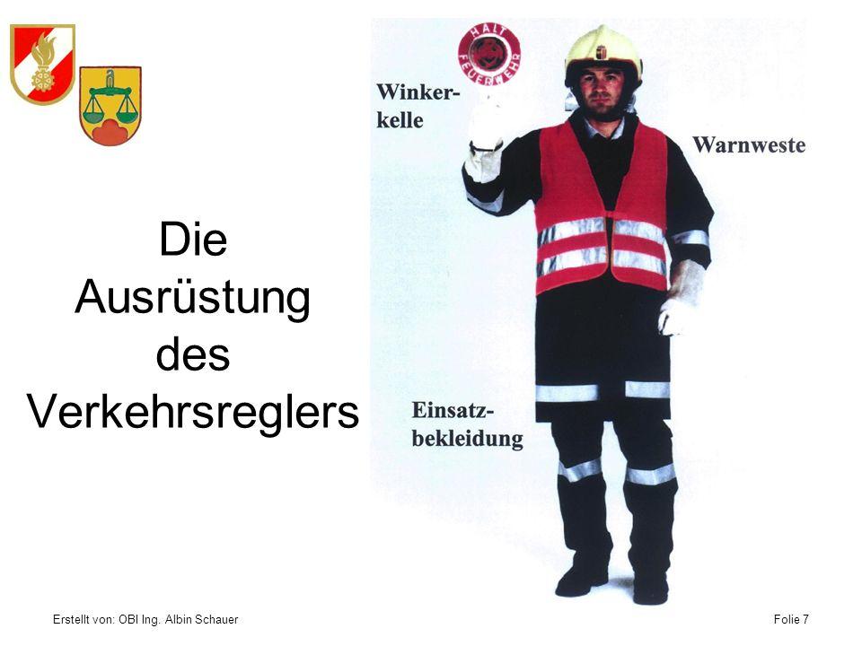 Erstellt von: OBI Ing. Albin SchauerFolie 7 Die Ausrüstung des Verkehrsreglers