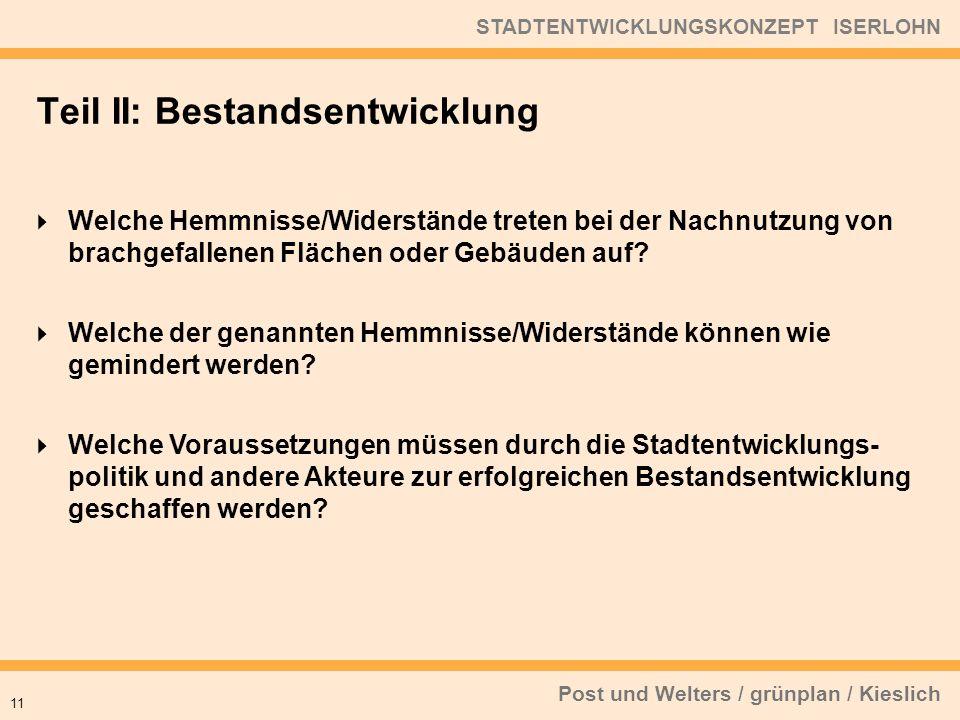 Post und Welters / grünplan / Kieslich STADTENTWICKLUNGSKONZEPT ISERLOHN Welche Hemmnisse/Widerstände treten bei der Nachnutzung von brachgefallenen F