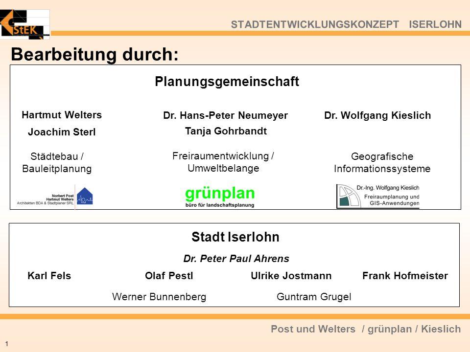 Post und Welters / grünplan / Kieslich STADTENTWICKLUNGSKONZEPT ISERLOHN Bearbeitung durch: 1 Hartmut Welters Joachim Sterl Dr. Hans-Peter Neumeyer Ta
