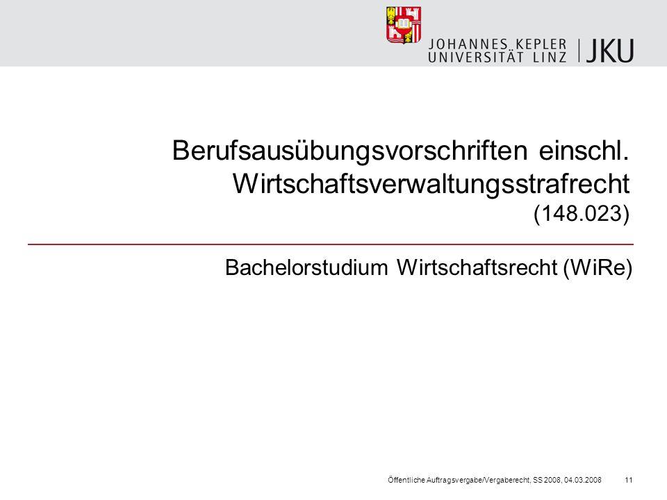 Berufsausübungsvorschriften einschl. Wirtschaftsverwaltungsstrafrecht (148.023) Bachelorstudium Wirtschaftsrecht (WiRe) Öffentliche Auftragsvergabe/Ve