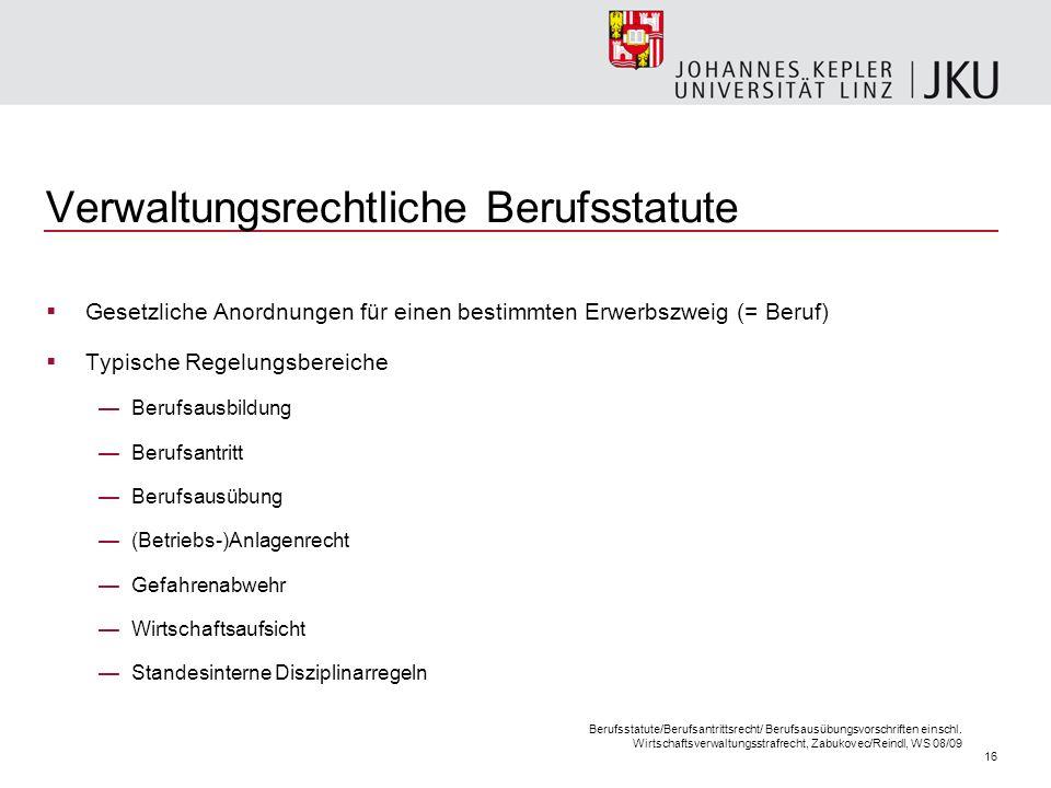 16 Berufsstatute/Berufsantrittsrecht/ Berufsausübungsvorschriften einschl.