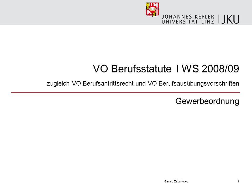 VO Berufsstatute I WS 2008/09 zugleich VO Berufsantrittsrecht und VO Berufsausübungsvorschriften Gewerbeordnung Gerald Zabukovec1