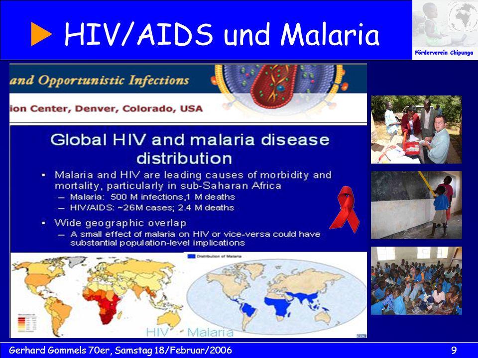 9Gerhard Gommels 70er, Samstag 18/Februar/2006 HIV/AIDS und Malaria