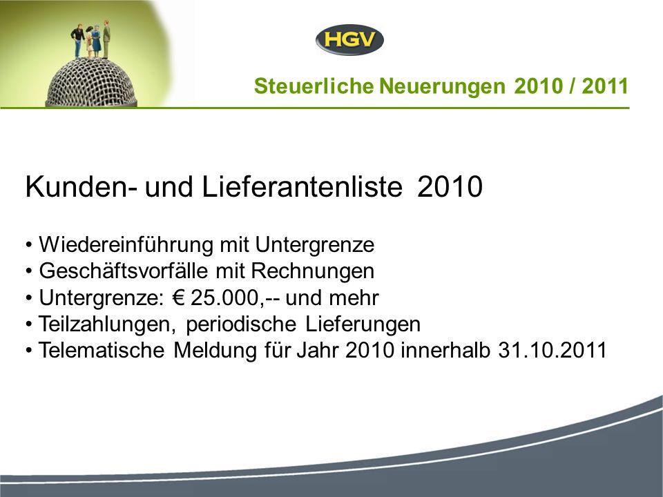 Kunden- und Lieferantenliste 2010 Wiedereinführung mit Untergrenze Geschäftsvorfälle mit Rechnungen Untergrenze: 25.000,-- und mehr Teilzahlungen, per