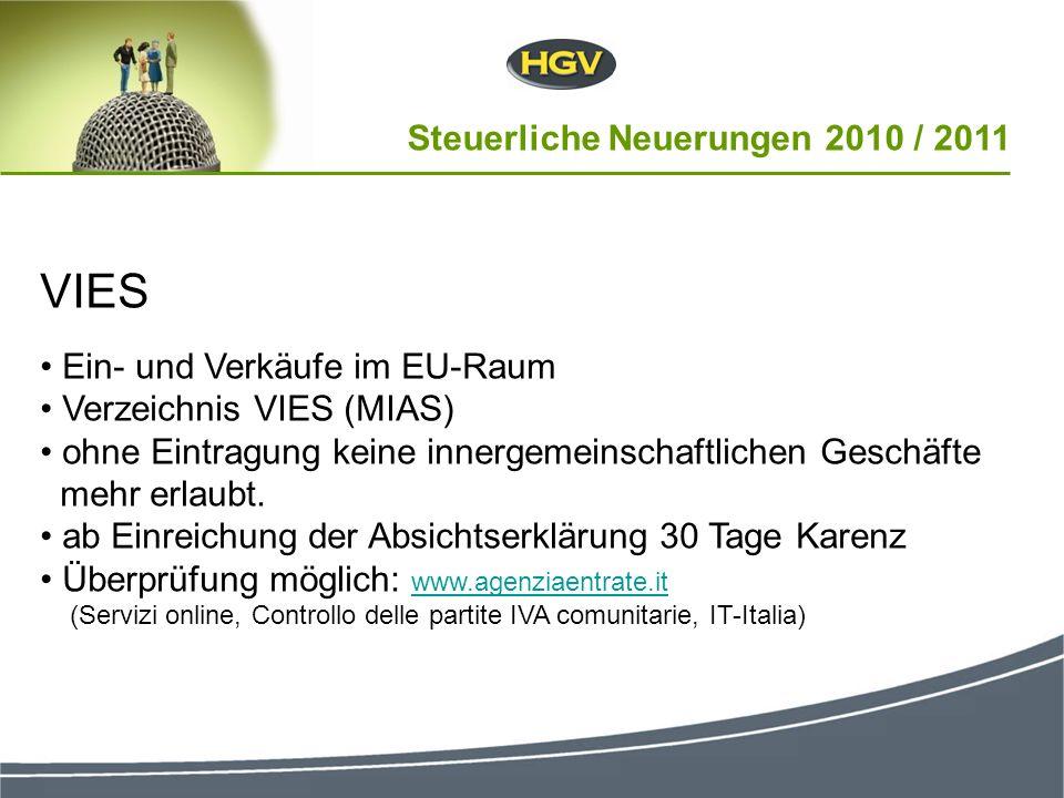 VIES Ein- und Verkäufe im EU-Raum Verzeichnis VIES (MIAS) ohne Eintragung keine innergemeinschaftlichen Geschäfte mehr erlaubt. ab Einreichung der Abs