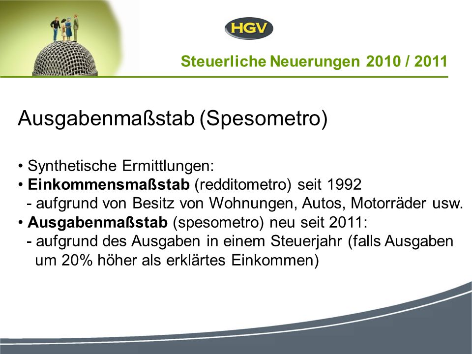 Ausgabenmaßstab (Spesometro) Synthetische Ermittlungen: Einkommensmaßstab (redditometro) seit 1992 - aufgrund von Besitz von Wohnungen, Autos, Motorrä